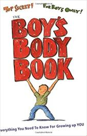 The Boy's Body Book: Everything You Need to Know for Growing Up You - Dunham, Kelli / Bjorkman, Steve