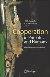 Cooperation in Primates and Humans: Mechanisms and Evolution - Kappeler, Peter M. / Van Schaik, Carel P.