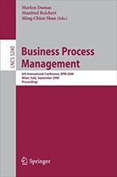 Business Process Management: 6th International Conference, Bpm 2008, Milan, Italy, September 2-4, 2008, Proceedings - Dumas, Marlon / Reichert, Manfred / Shan, Ming-Chien