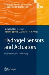 Hydrogel Sensors and Actuators: Engineering and Technology - Gerlach, Gerald / Arndt, Karl-Friedrich