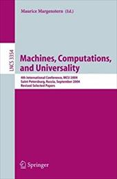 Machines, Computations, and Universality: 4th International Conference, McU 2004, Saint Petersburg, Russia, September 21-24, 2004, - Margenstern, Maurice