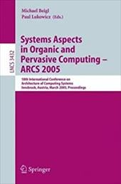 Systems Aspects in Organic and Pervasive Computing - Arcs 2005: 18th International Conference on Architecture of Computing Systems - Beigl, Michael / Lukowicz, Paul