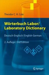 W Rterbuch Labor / Laboratory Dictionary: Deutsch/Englisch - English/German - Cole, Theodor C. H. / Roth, Klaus / Roth, K.