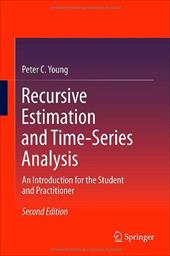 Recursive Estimation and Time-Series Analysis: An Introduction for the Student and Practitioner - Young, Peter C.