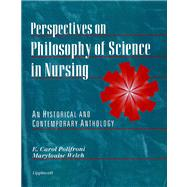 Perspectives on Philosophy of Science in Nursing An Historical and Contemporary Anthology - Polifroni, E. Carol; Welch, Marylouise