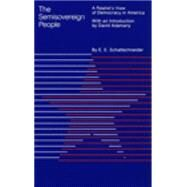 The Semi-Sovereign People A Realist's View of Democracy in America - Schattschneider, Elmer E.