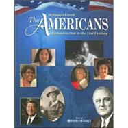 The Americans, Grades 9-12 Reconstruction to the 21st Century: Mcdougal Littell - Danzer, Gerald A.