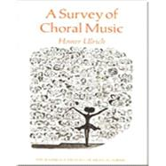 A Survey of Choral Music - Ulrich, Homer