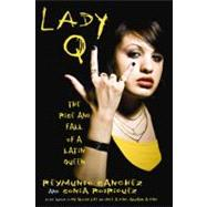 Lady Q : The Rise and Fall of a Latin Queen - Unknown