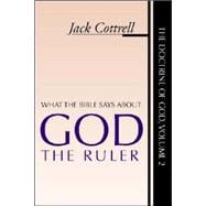 What the Bible Says about God the Ruler - Cottrell, Jack