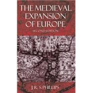 The Medieval Expansion of Europe - Phillips, J. R. S.