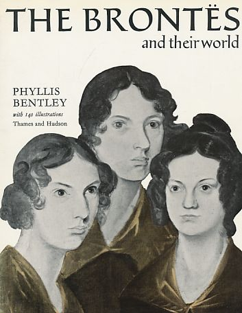 The Brontes and their world. - Bentley, Phyllis