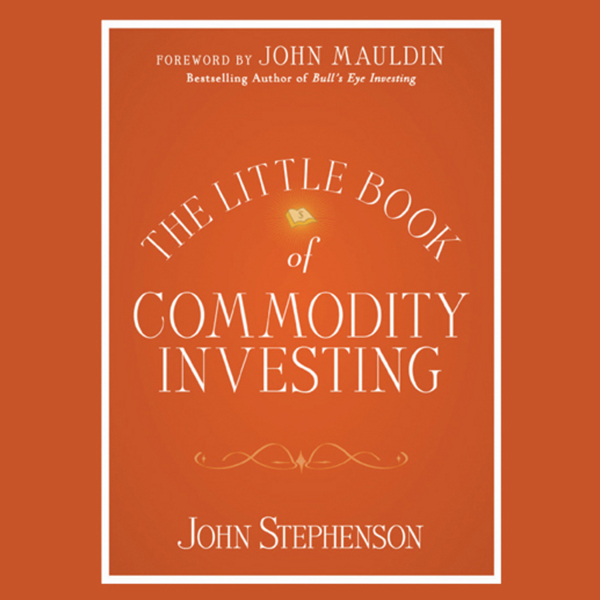 The Little Book of Commodity Investing , Hörbuch, Digital, ungekürzt, 289min - John Stephenson, John Mauldin