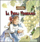 La  prima vendemmia. Margherita. Favole fra gnomi e folletti. Vol. 1