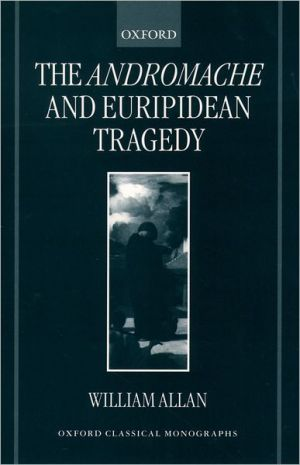 The Andromache and Euripidean Tragedy - William Allan