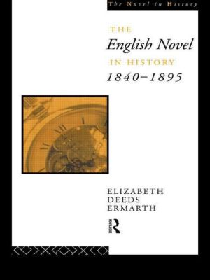 The English Novel In History 1840-1895 - Elizabeth Ermarth