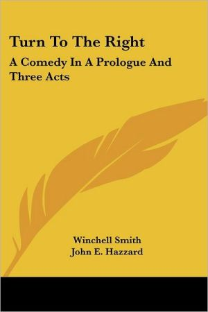 Turn to the Right: A Comedy in a Prologue and Three Acts