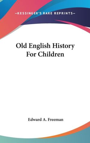 Old English History for Children - Edward A. Freeman