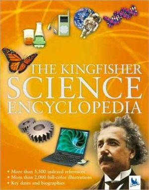 The Kingfisher Science Encyclopedia - Charles Taylor, Editors of Kingfisher