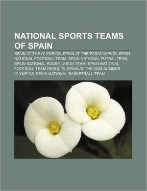 National sports teams of Spain: Spain at the Olympics, Spain at the Paralympics, Spain national football team, Spain national futsal team