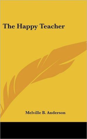 The Happy Teacher - Melville Best Anderson