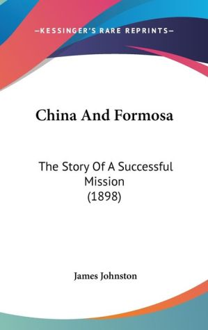 China And Formosa - James Johnston