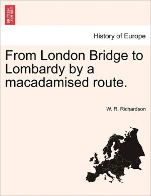 From London Bridge To Lombardy By A Macadamised Route.