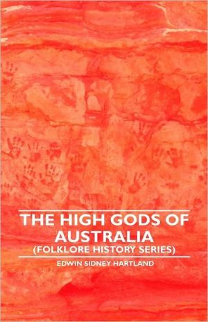 The High Gods Of Australia (Folklore History Series)