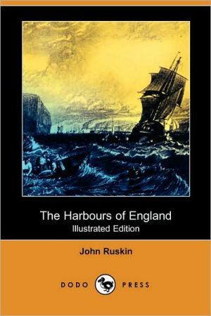The Harbours Of England (Illustrated Edition)