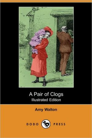 A Pair Of Clogs (Illustrated Edition) - Amy Walton, H.P. (Illustrator), P.H.P. (Illustrator)