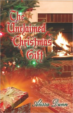 The Unclaimed Christmas Gift - Alissa Dunn