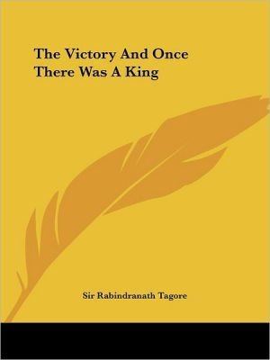 Victory and Once There Was a King - Rabindranath Tagore