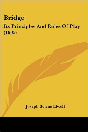 Bridge: Its Principles and Rules of Play (1905)