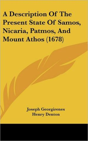 A Description of the Present State of Samos, Nicaria, Patmos, and Mount Athos (1678)
