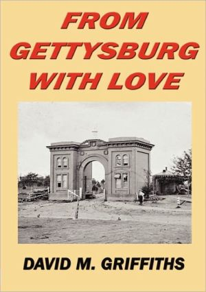 From Gettysburg With Love - David M. Griffiths