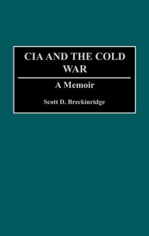 The CIA and the Cold War: A Memoir