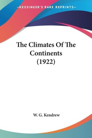 The Climates Of The Continents (1922) - W.G. Kendrew