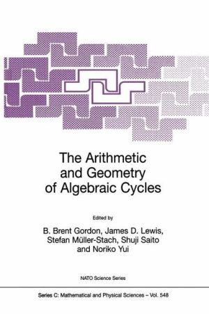 The Arithmetic and Geometry of Algebraic Cycles - B. Brent Gordon (Editor), James Lewis (Editor), Noriko Yui (Editor), Shuji Saito (Editor), Stefan Muller-Stach (Editor)