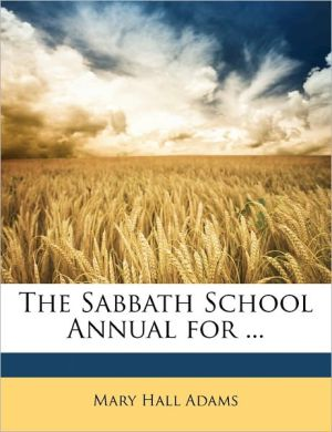 The Sabbath School Annual For. - Mary Hall Adams