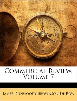 Commercial Review, Volume 7 - James Dunwoody Brownson De Bow