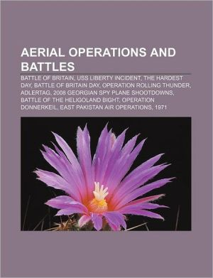 Aerial operations and battles: Battle of Britain, USS Liberty incident, The Hardest Day, Battle of Britain Day, Operation Rolling Thunder