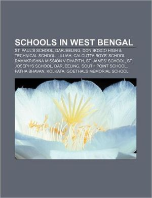 Schools in West Bengal: St. Paul's School, Darjeeling, Don Bosco High & Technical School, Liluah, Calcutta Boys' School