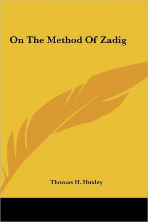 On The Method Of Zadig - Thomas H. Huxley