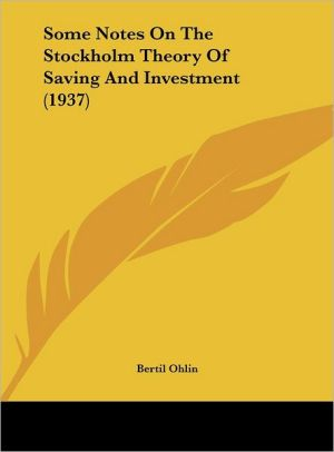 Some Notes On The Stockholm Theory Of Saving And Investment (1937)