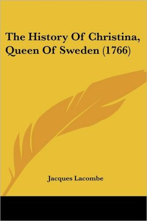 The History Of Christina, Queen Of Sweden (1766) - Jacques Lacombe