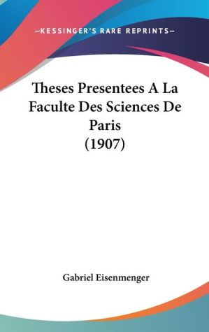 Theses Presentees A La Faculte Des Sciences De Paris (1907) - Gabriel Eisenmenger