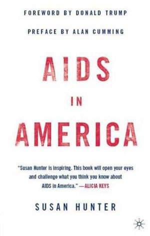 AIDS in America - Susan Hunter, Foreword by Donald J. Trump, Alan Cumming (Introduction)
