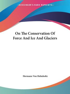 On the Conservation of Force and Ice And