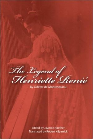 The Legend Of Henriette Renie