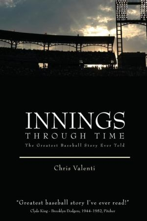 Innings through Time - Chris Valenti